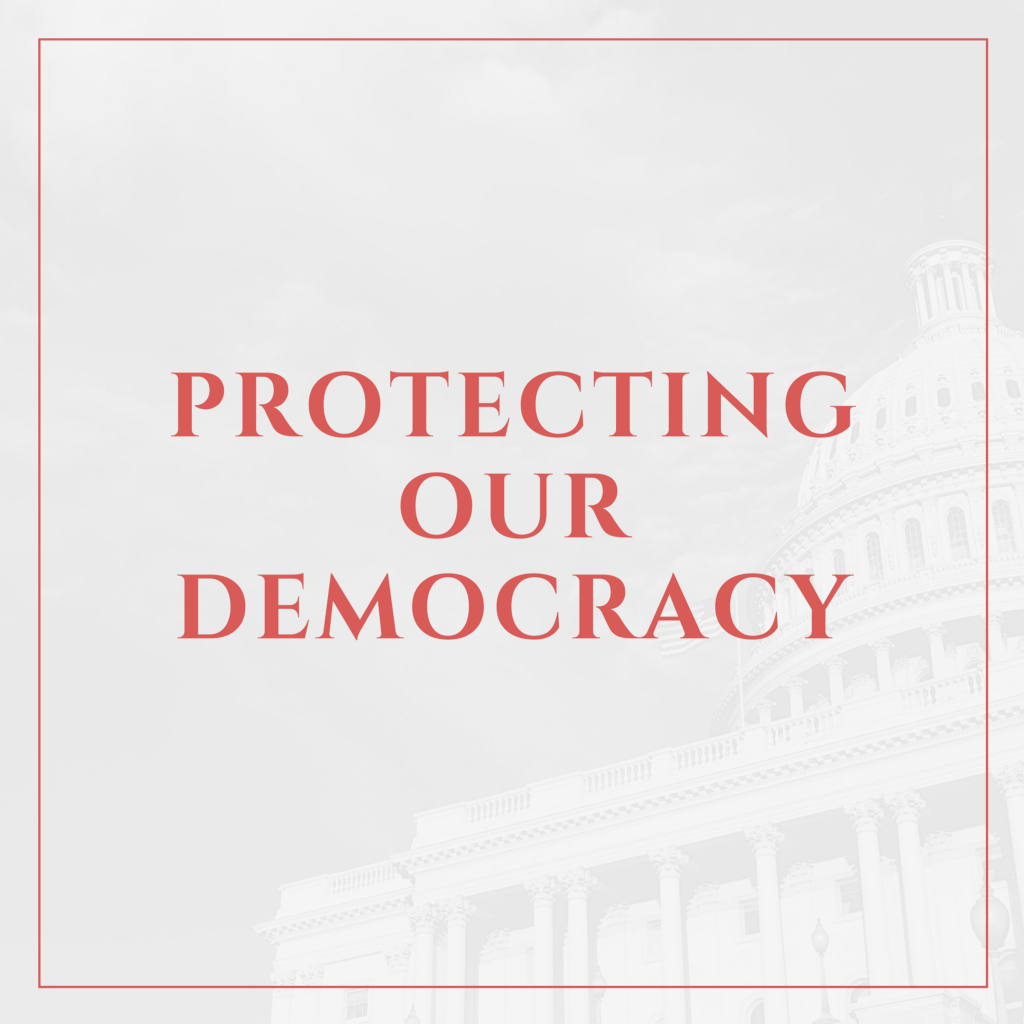 Protecting Our Democracy